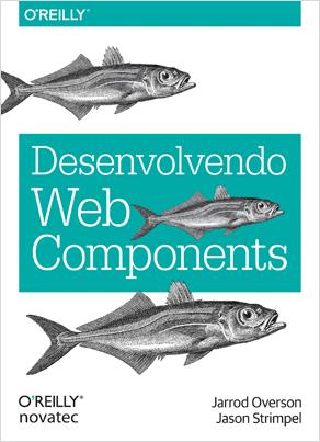 Capa do livro Desenvolvendo Web Components
